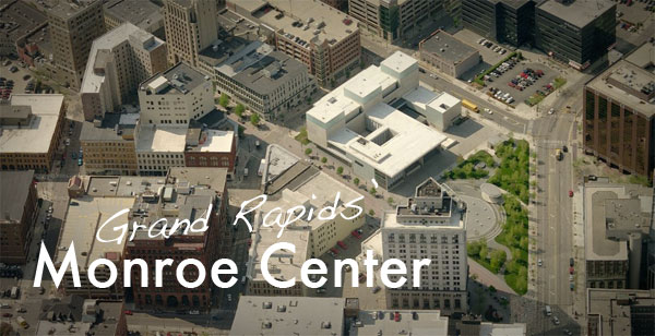 Monroe Center - The Heart of Grand Rapids' Downtown
